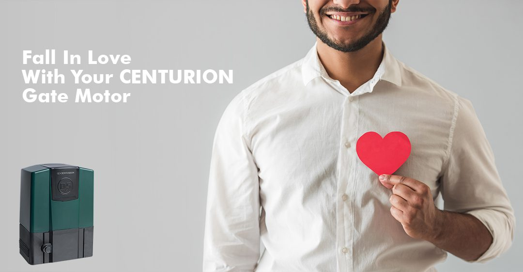5 Reasons to Fall In Love With Your CENTURION Gate Motor This Valentine's Month